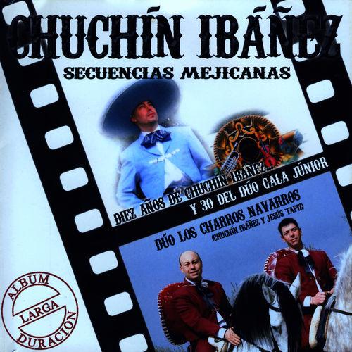 Chuchin Ibañez - Secuencias Mejicanas