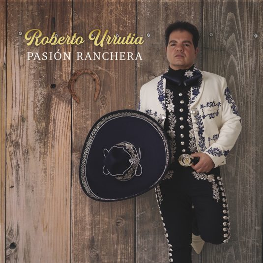 Pasion Ranchera Roberto Urrutia